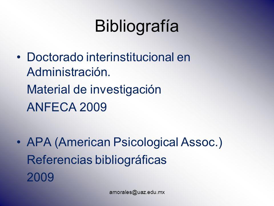 Bibliografía Doctorado interinstitucional en Administración. Material de investigación ANFECA 2009 APA (American Psicological Assoc.) Referencias bibl