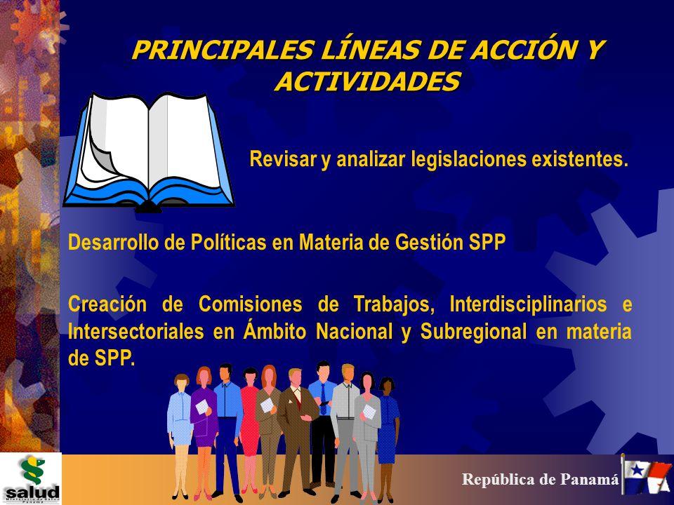 11 República de Panamá PRINCIPALES LÍNEAS DE ACCIÓN Y ACTIVIDADES Desarrollo de Políticas en Materia de Gestión SPP Creación de Comisiones de Trabajos