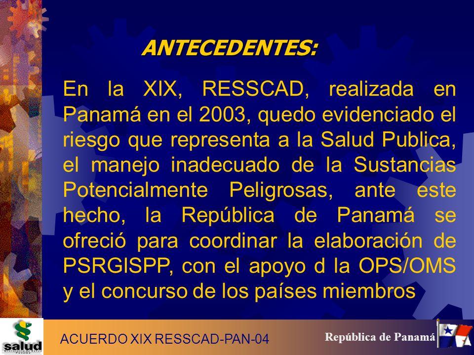 3 República de Panamá La Propuesta de PSGISPP, es el resultado de la activa participación y aportaciones de los Técnicos de Salud Ambiental y los puntos focales de Desastres de los países miembros de la RESSCAD, con un seguimiento antes durante y después de la formulación del Plan, con el apoyo del Programa PED de la OPS-OMS, Regional y Nacional.