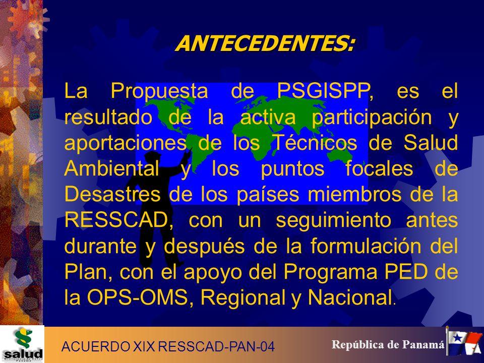 3 República de Panamá La Propuesta de PSGISPP, es el resultado de la activa participación y aportaciones de los Técnicos de Salud Ambiental y los punt