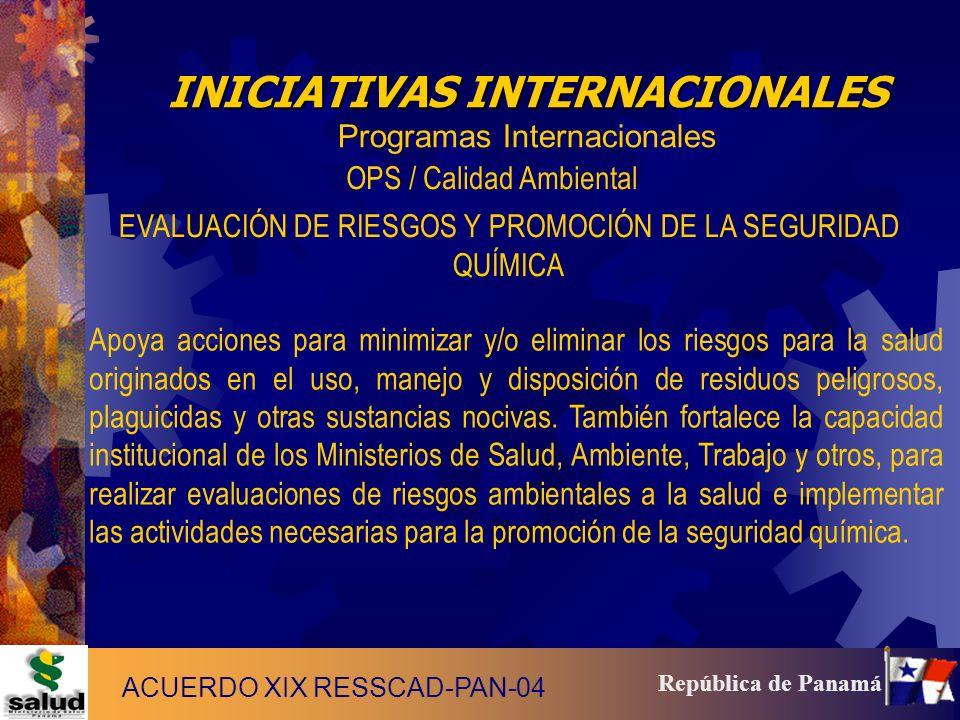 6 República de Panamá Apoya acciones para minimizar y/o eliminar los riesgos para la salud originados en el uso, manejo y disposición de residuos peli