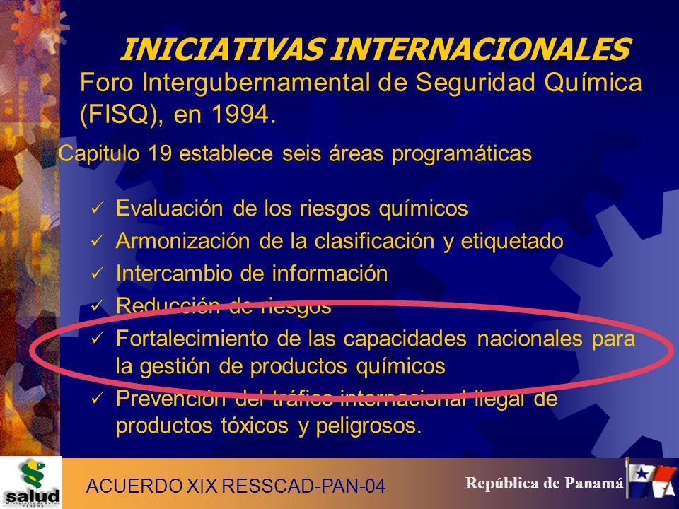 8 República de Panamá Foro Intergubernamental de Seguridad Química (FISQ), en 1994. Capitulo 19 establece seis áreas programáticas Evaluación de los r