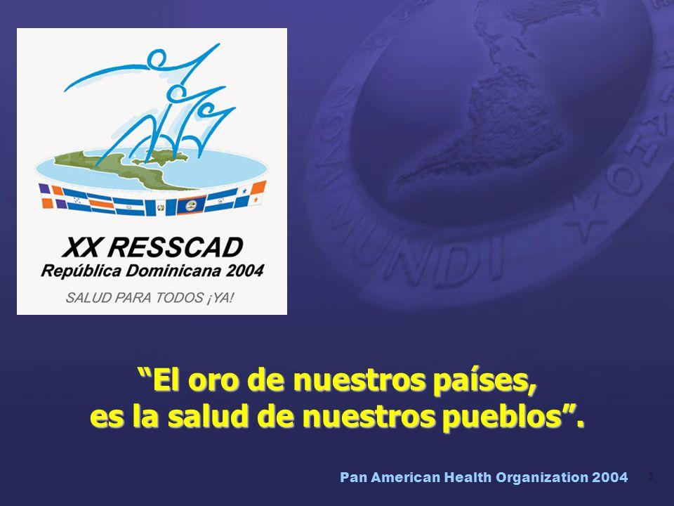 Pan American Health Organization 2004 43 LA OPS EN EL SIGLO XXI Una meta, un equipo...MEJORAR LA SALUD EN LAS AMÉRICAS