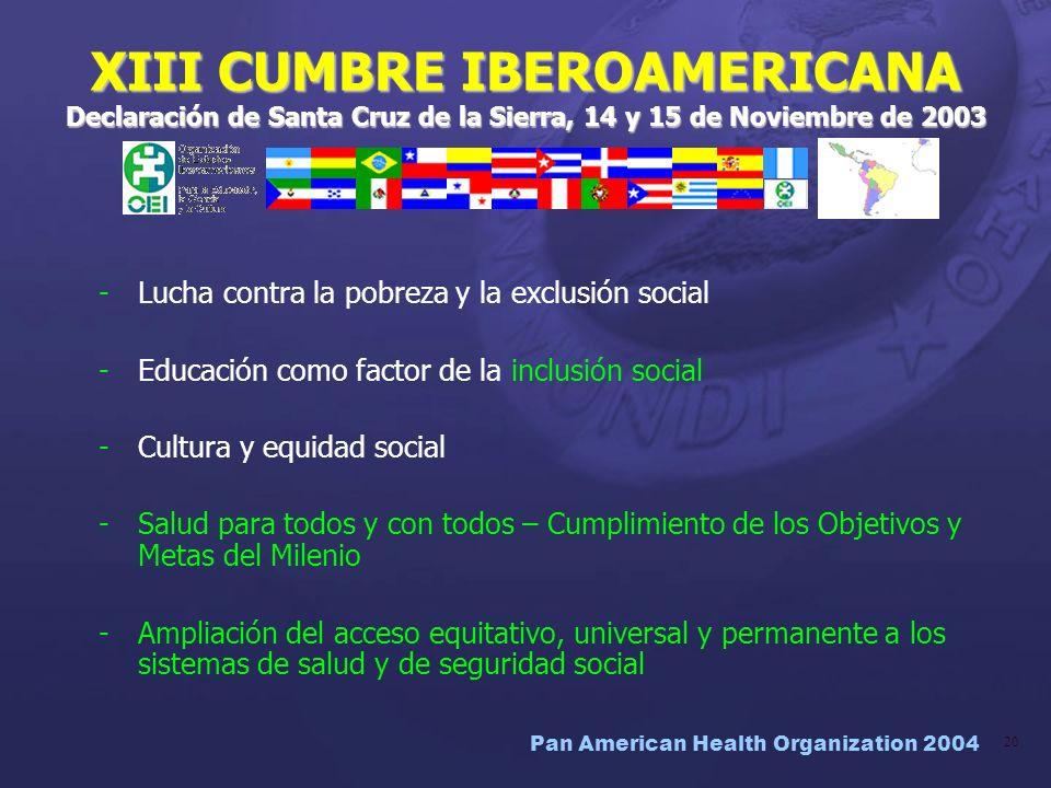 Pan American Health Organization 2004 20 XIII CUMBRE IBEROAMERICANA Declaración de Santa Cruz de la Sierra, 14 y 15 de Noviembre de 2003 -Lucha contra