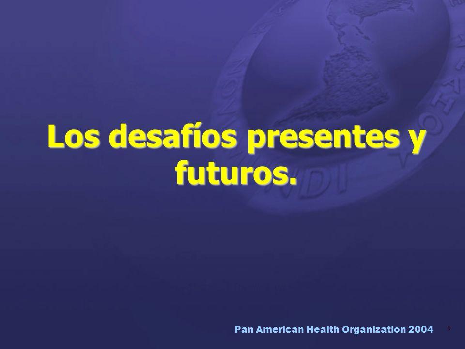 Pan American Health Organization 2004 40 El eslabón perdido –Fortalecimiento de la infraestructura de Salud Pública –Extensión de la Protección Social en Salud –Pleno desempeño de las Funciones Esenciales de Salud incluyendo la investigación y los recursos humanos.