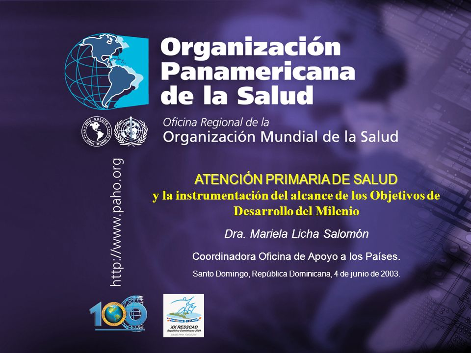 Pan American Health Organization 2004 62 La apropiación del programa por el país: un principio fundamental El desarrollo de los sistemas de salud tiene que estar guiado por los principios de la atención primaria de salud y las políticas conexas para poder acercarse a la meta de mejorar la salud de la población.