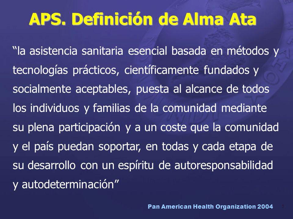 Pan American Health Organization 2004 16 Documento CE132/13: Atención Primaria de Salud Atención Primaria de Salud: asignaturas pendientes La APS y los principios de promoción de la salud no han sido suficientes para reorientar modelos asistenciales ni para conseguir participación comunitaria más efectiva.
