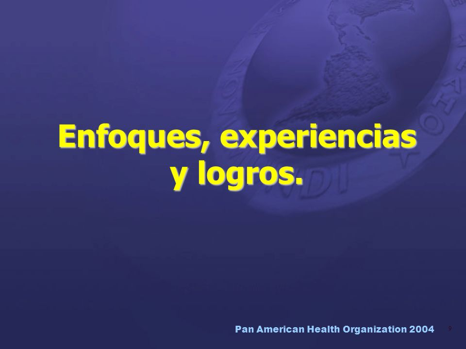 Pan American Health Organization 2004 60 La apropiación del programa por el país: un principio fundamental El trabajo en materia de ODM relacionados con la salud no puede reducirse a un ejercicio del monitoreo de los indicadores llevado a cabo por los Organismos de las Naciones Unidas o alguna entidad estatal.