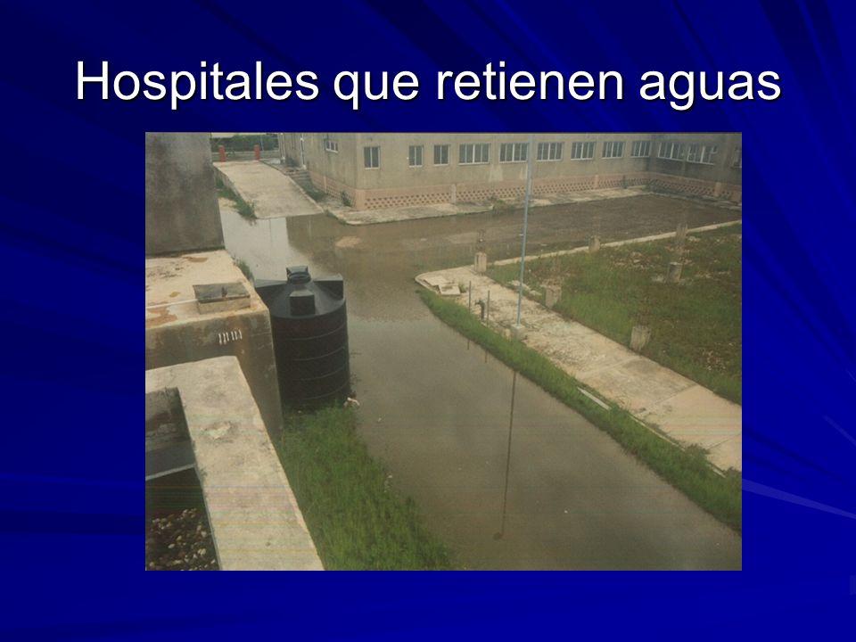 Hospitales que retienen aguas
