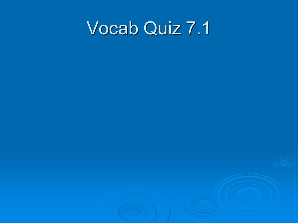 Vocab Quiz 7.1