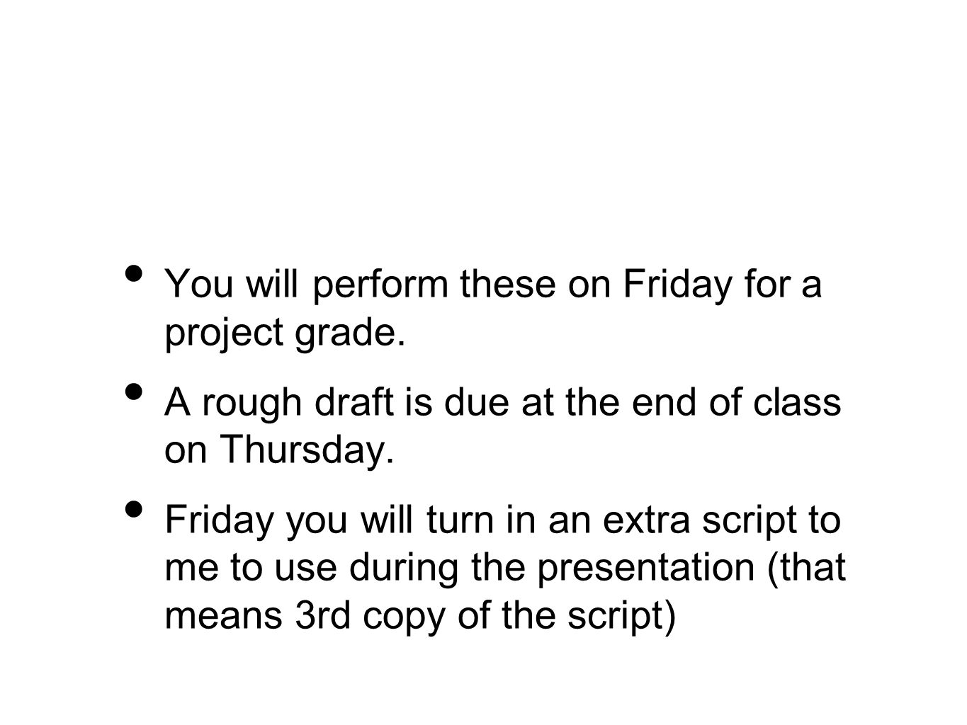 You will perform these on Friday for a project grade.
