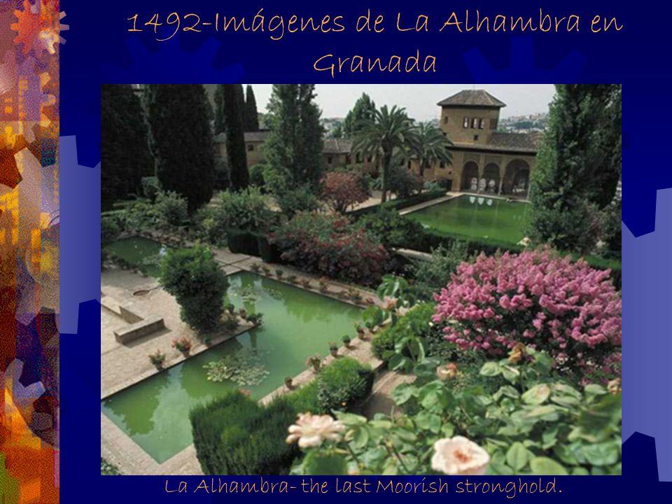1492-Imágenes de La Alhambra en Granada La Alhambra- the last Moorish stronghold.