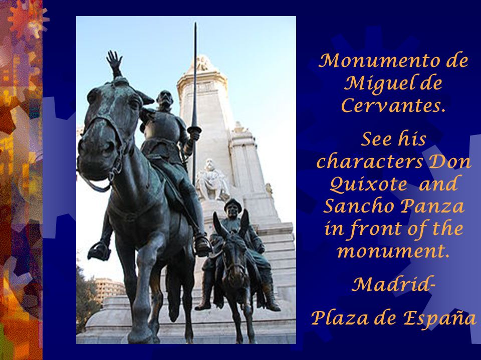 Miguel de Cervantes Cervantes lived from 1547-1616, and died the same day as Shakespeare. He wrote his novel Don Quixote in two parts. The first was p