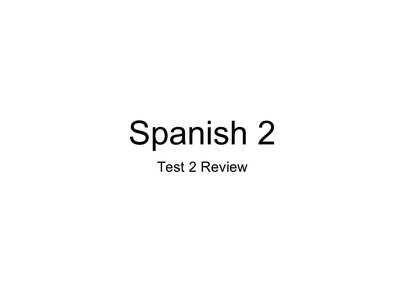 Spanish 2 Test 2 Review