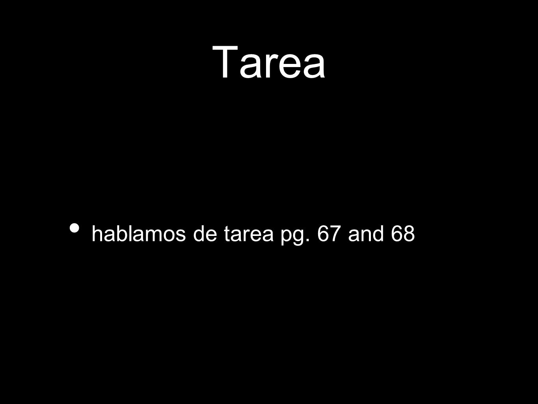 Tarea hablamos de tarea pg. 67 and 68