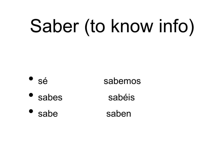 Saber (to know info) sé sabemos sabes sabéis sabe saben