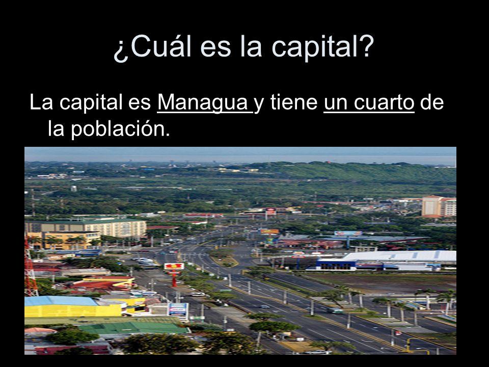 ¿Cuál es la capital? La capital es Managua y tiene un cuarto de la población.
