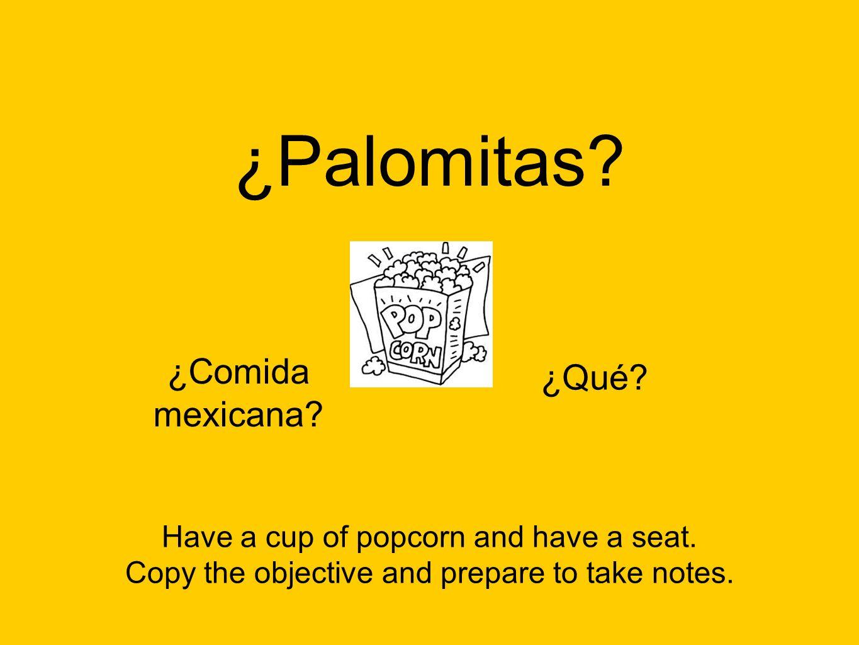 ¿Por qué palomitas.¿Las palomitas son comida mexicana.