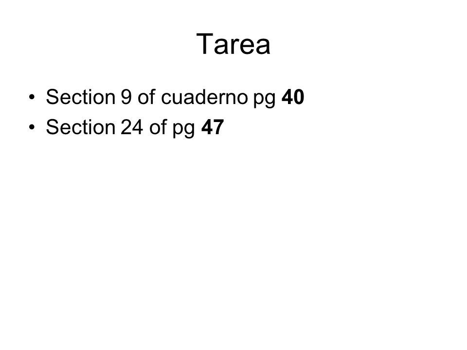 Tarea Section 9 of cuaderno pg 40 Section 24 of pg 47