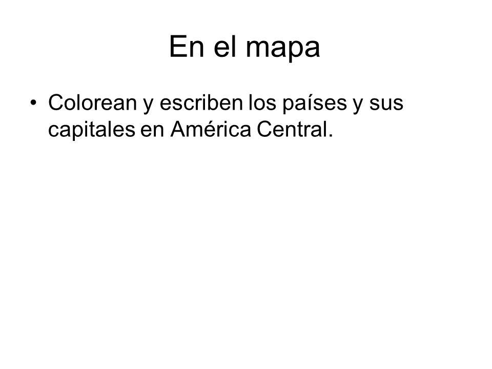 En el mapa Colorean y escriben los países y sus capitales en América Central.