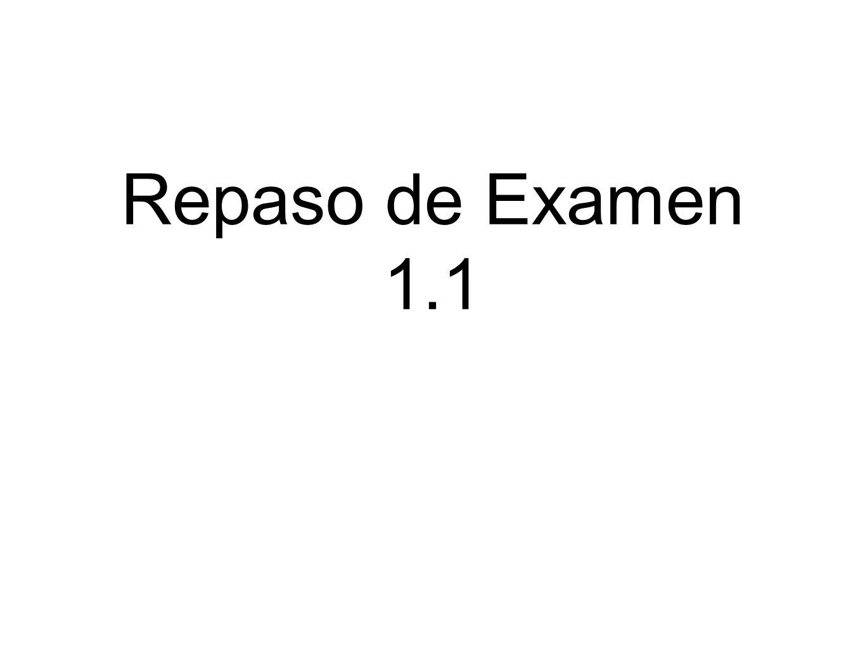 Repaso de Examen 1.1