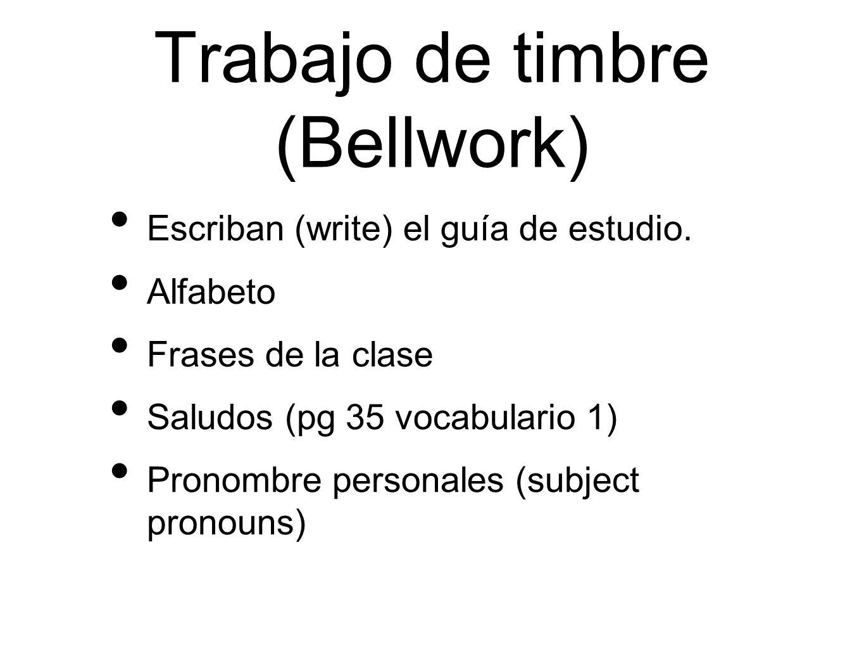 Trabajo de timbre (Bellwork) Escriban (write) el guía de estudio.