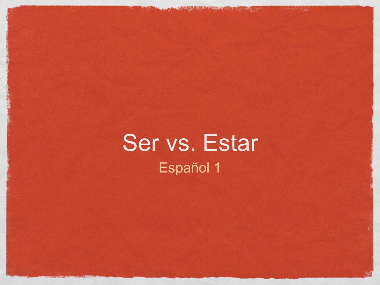 Ser vs. Estar Español 1
