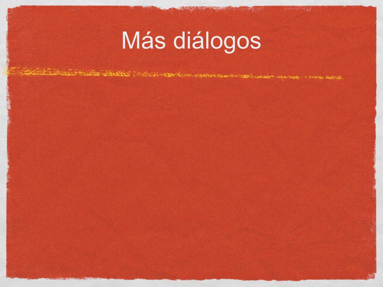 Más diálogos