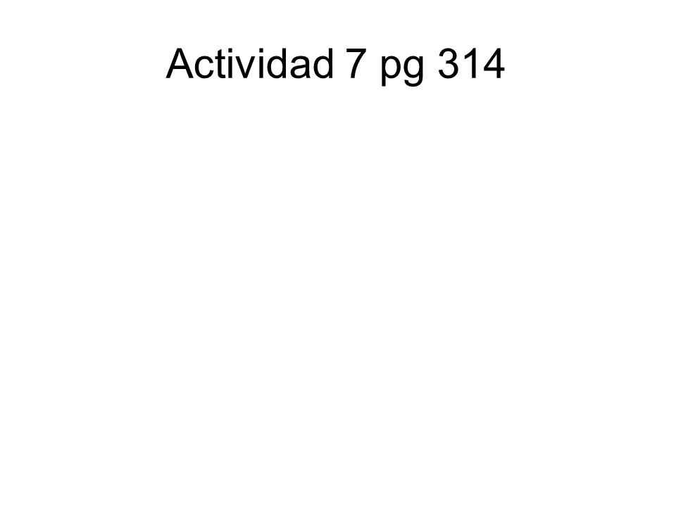 Actividad 7 pg 314
