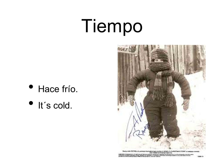 Tiempo Hace frío. It´s cold.