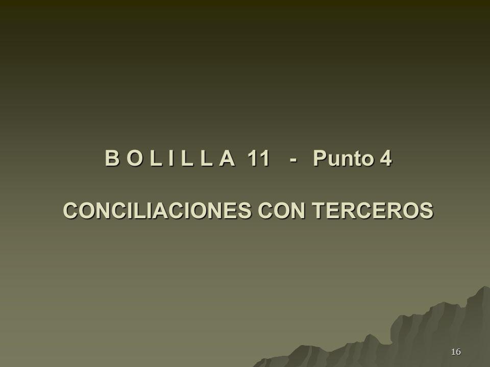 16 B O L I L L A 11 - Punto 4 CONCILIACIONES CON TERCEROS
