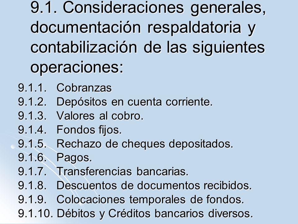 6.TRANSFERENCIAS ENTRE CUENTAS BANCARIAS La empresa debe tener cuenta abierta en dos o más bancos.