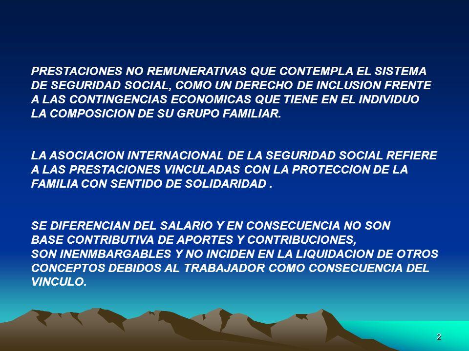 2 PRESTACIONES NO REMUNERATIVAS QUE CONTEMPLA EL SISTEMA DE SEGURIDAD SOCIAL, COMO UN DERECHO DE INCLUSION FRENTE A LAS CONTINGENCIAS ECONOMICAS QUE T