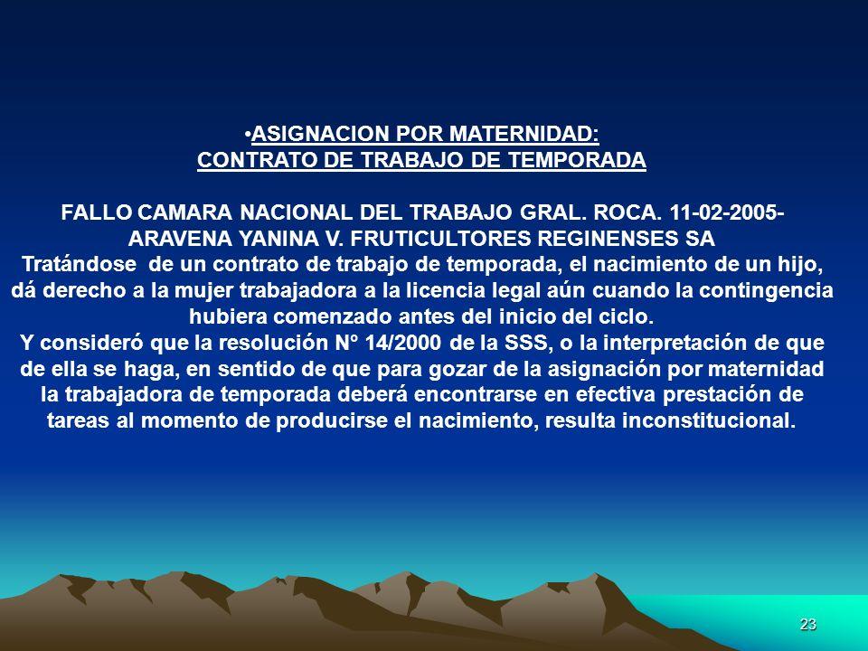 23 ASIGNACION POR MATERNIDAD: CONTRATO DE TRABAJO DE TEMPORADA FALLO CAMARA NACIONAL DEL TRABAJO GRAL. ROCA. 11-02-2005- ARAVENA YANINA V. FRUTICULTOR