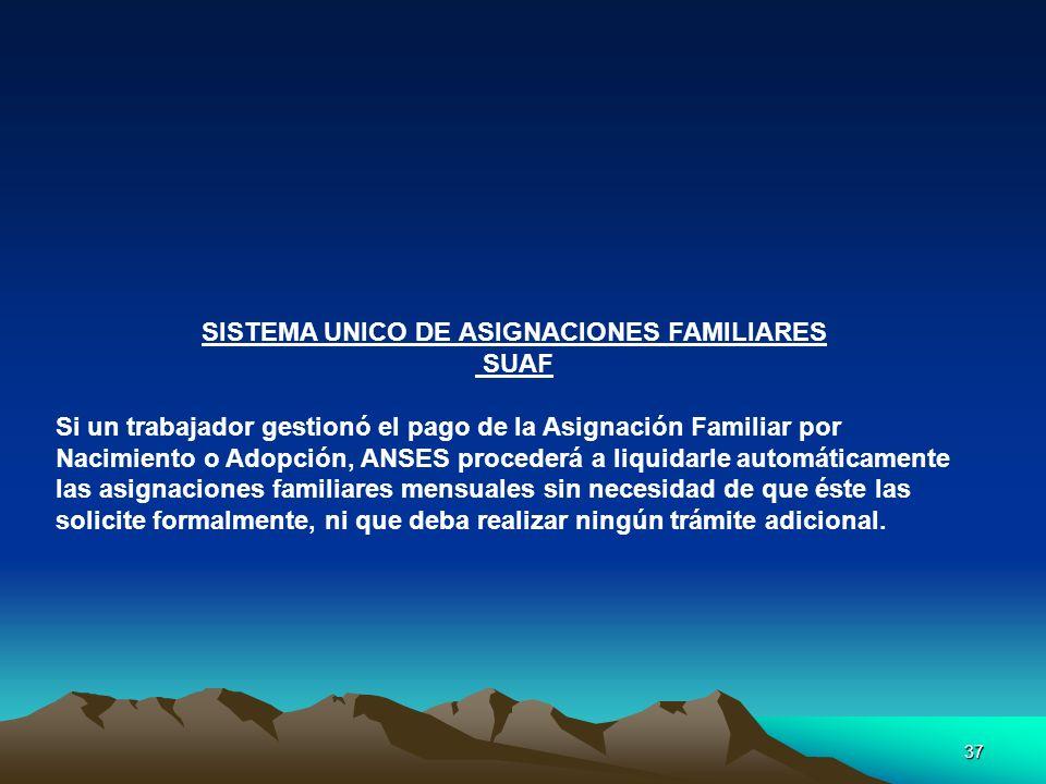 37 SISTEMA UNICO DE ASIGNACIONES FAMILIARES SUAF Si un trabajador gestionó el pago de la Asignación Familiar por Nacimiento o Adopción, ANSES proceder