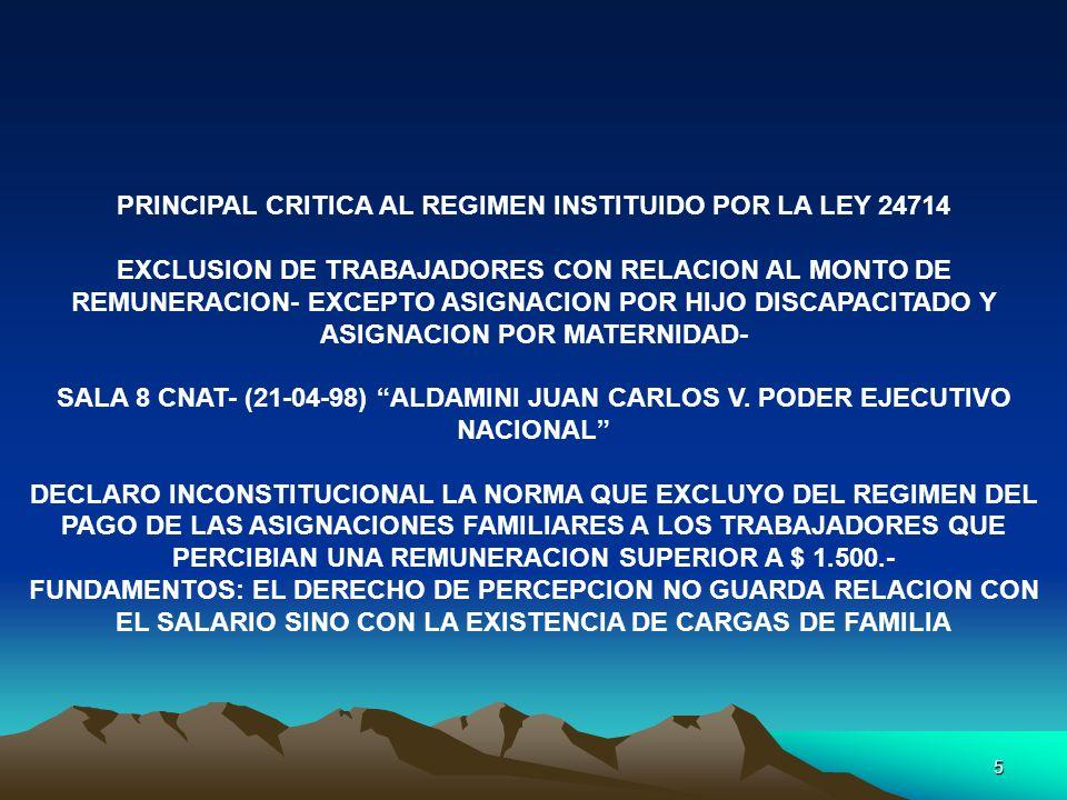5 PRINCIPAL CRITICA AL REGIMEN INSTITUIDO POR LA LEY 24714 EXCLUSION DE TRABAJADORES CON RELACION AL MONTO DE REMUNERACION- EXCEPTO ASIGNACION POR HIJ