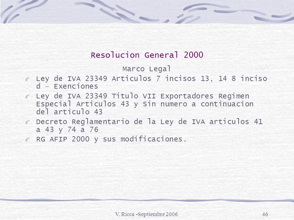 V. Ricca - Sep.200645 Acuerdos Comerciales ALADI Sistema Generalizado de Preferencias Los productos beneficiados por el SGP son los incluidos en una l