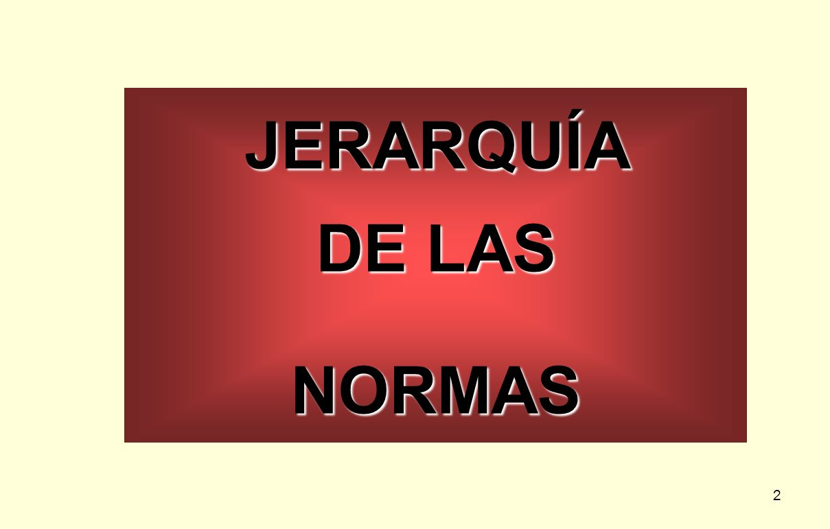 2 JERARQUÍA DE LAS NORMAS