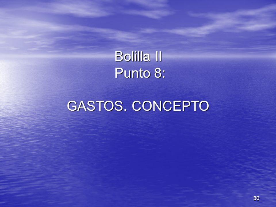30 Bolilla II Punto 8: GASTOS. CONCEPTO