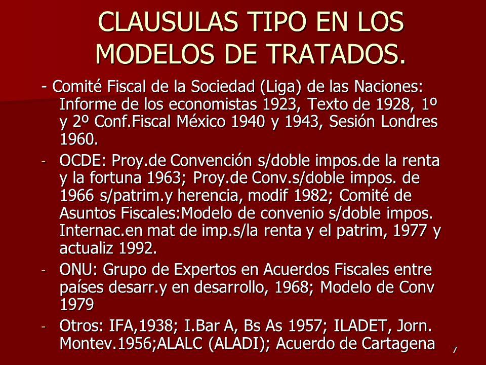 7 CLAUSULAS TIPO EN LOS MODELOS DE TRATADOS. - Comité Fiscal de la Sociedad (Liga) de las Naciones: Informe de los economistas 1923, Texto de 1928, 1º