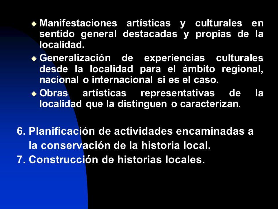 Manifestaciones artísticas y culturales en sentido general destacadas y propias de la localidad.