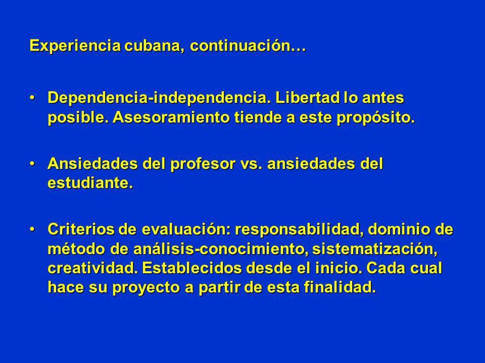 Experiencia cubana, continuación… Dependencia-independencia. Libertad lo antes posible. Asesoramiento tiende a este propósito.Dependencia-independenci