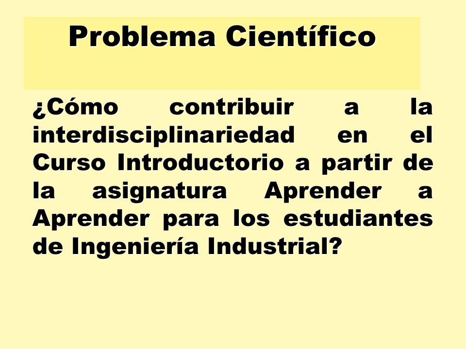 Diseñar una metodología que favorezca la interdisciplinariedad en el Curso Introductorio desde la asignatura Aprender a Aprender de la carrera Ingeniería Industrial en la SUM Vertientes.