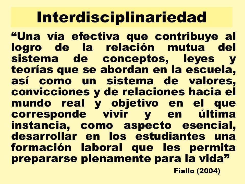 Interdisciplinariedad Una vía efectiva que contribuye al logro de la relación mutua del sistema de conceptos, leyes y teorías que se abordan en la esc