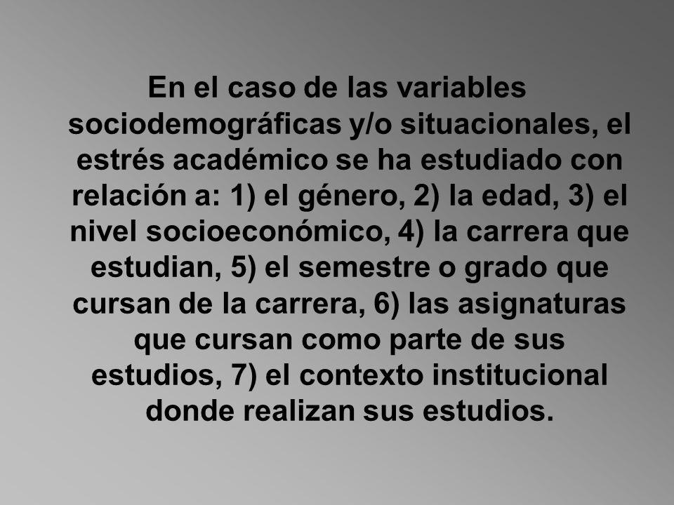En el caso de las variables sociodemográficas y/o situacionales, el estrés académico se ha estudiado con relación a: 1) el género, 2) la edad, 3) el n