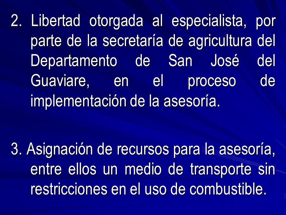 2. Libertad otorgada al especialista, por parte de la secretaría de agricultura del Departamento de San José del Guaviare, en el proceso de implementa