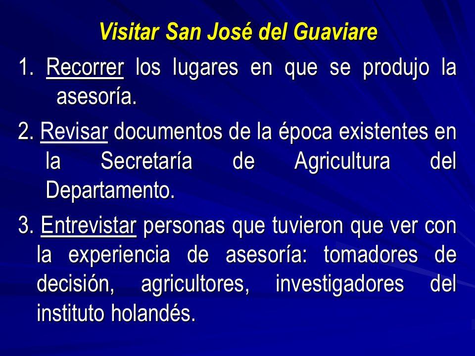 Visitar San José del Guaviare 1. Recorrer los lugares en que se produjo la asesoría.