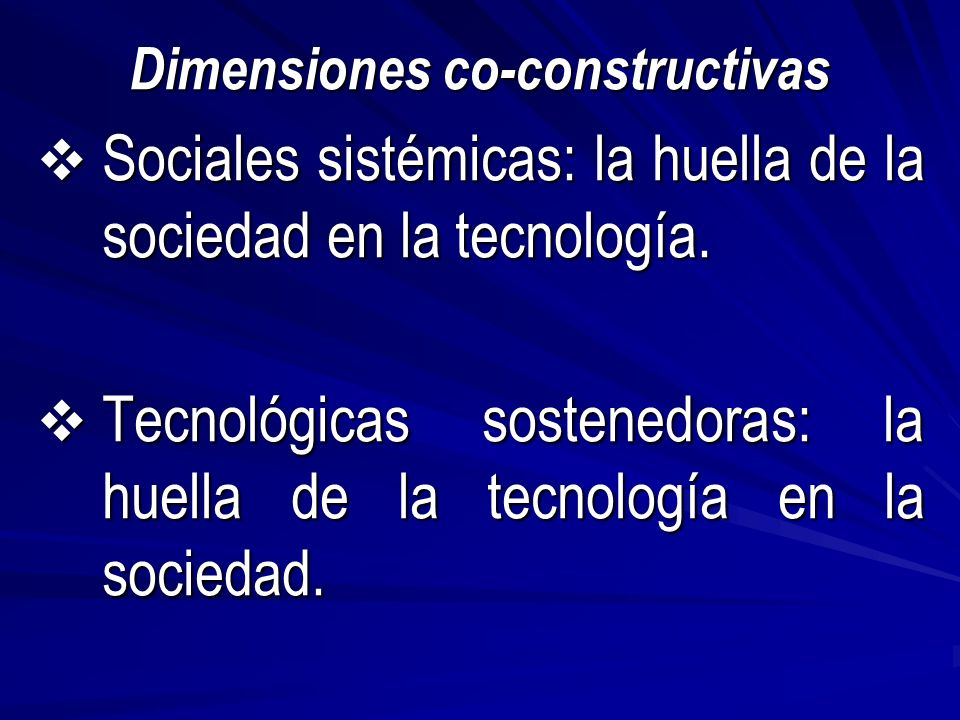 Dimensiones co-constructivas Sociales sistémicas: la huella de la sociedad en la tecnología.