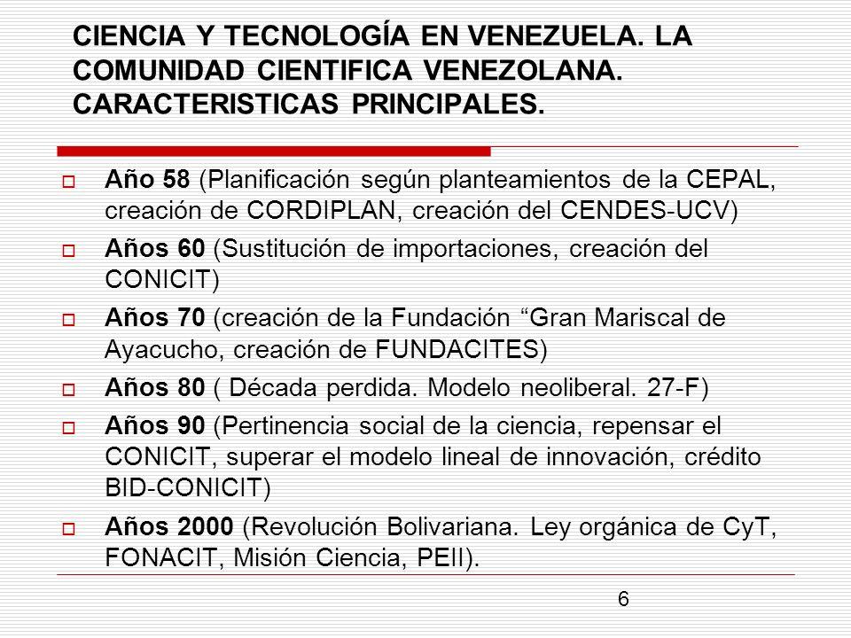 CIENCIA Y TECNOLOGÍA EN VENEZUELA. LA COMUNIDAD CIENTIFICA VENEZOLANA. CARACTERISTICAS PRINCIPALES. Año 58 (Planificación según planteamientos de la C