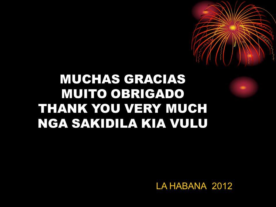 MUCHAS GRACIAS MUITO OBRIGADO THANK YOU VERY MUCH NGA SAKIDILA KIA VULU LA HABANA 2012